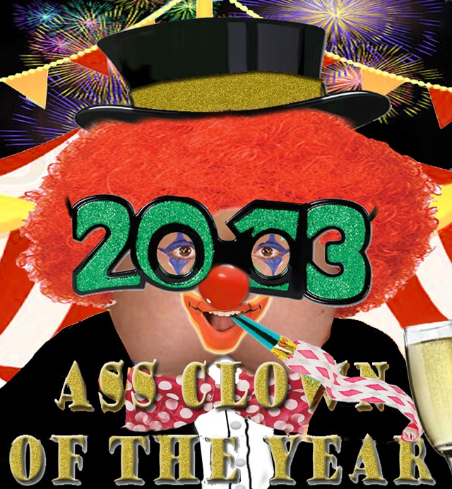 ass clown of the year 2013 by hip is everything