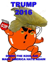 TRUMP KOOLAID 2016 by hip is everything