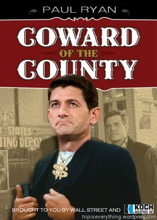 PAUL RYAN coward of the county by hip is everything