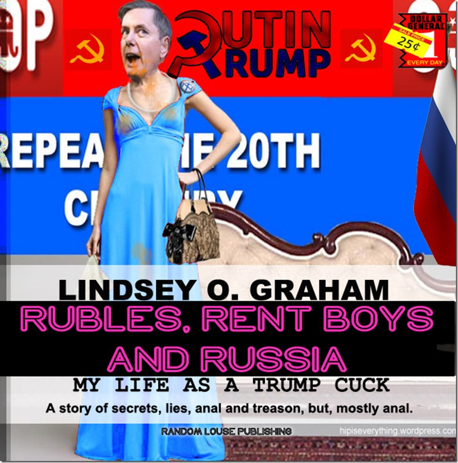 Rubles, Rent Boys and Russia - Blowing My Way To The Bottom - the Lindsey Graham Story